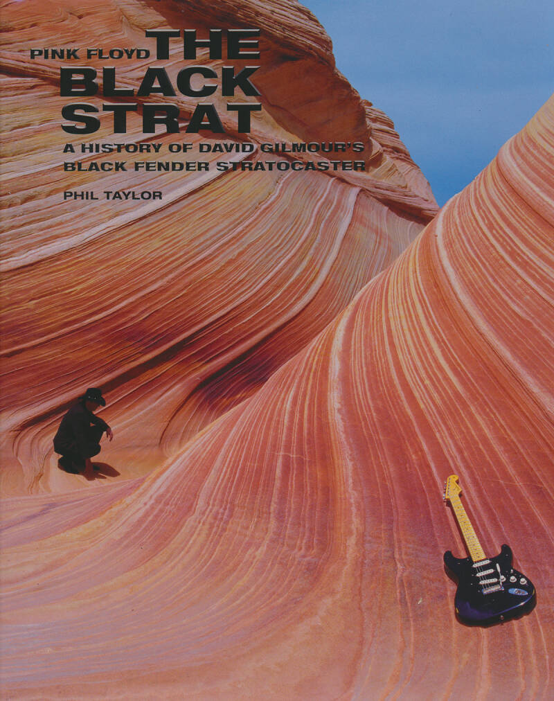 Pink Floyd - The Black Strat - A History Of David Gilmour's Black Fender Stratocaster - Phil Taylor [USA] - Book