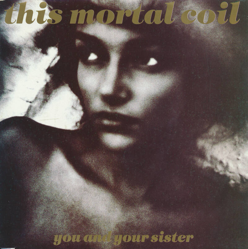 """This Mortal Coil - You And Your Sister / Golden Hair [Belgium] - 7"""""""