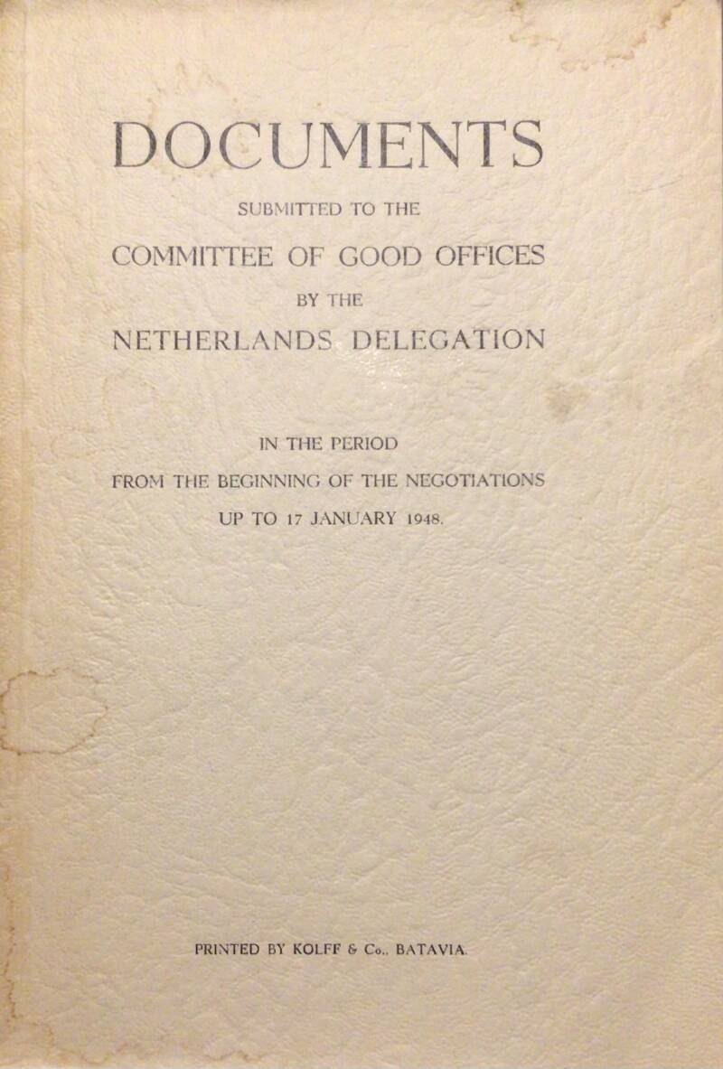 Documents submitted to the committee of good offices bij the Netherlands delegation