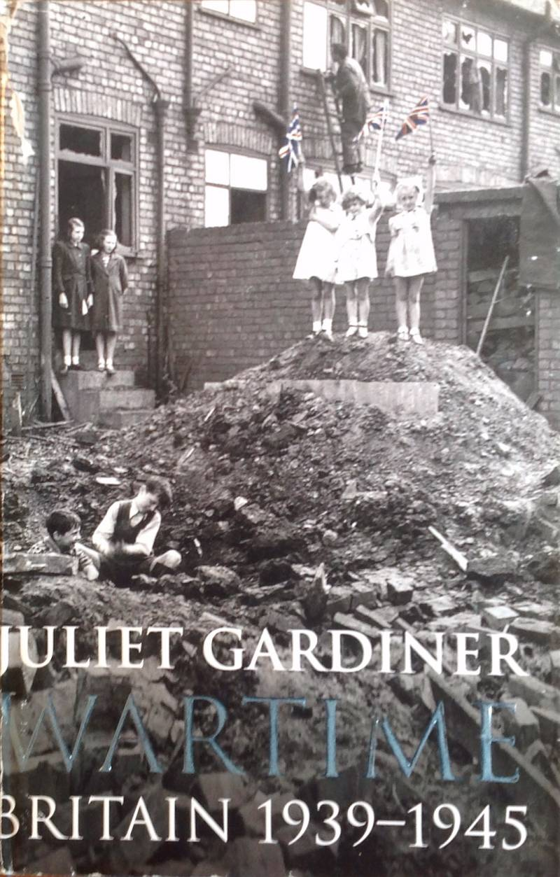 Wartime Britain 1939-1945 - Juliet Gardiner