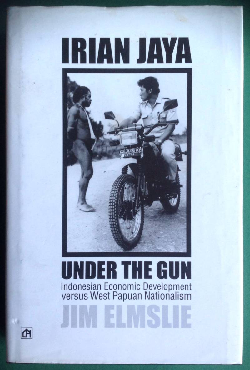 Irian Jaya under the gun - Jim Elmslie
