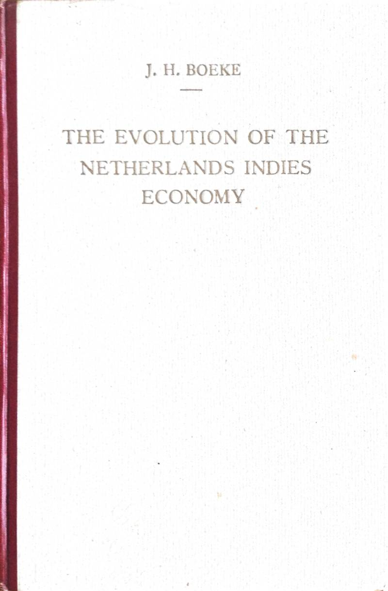 The evolution of the Netherlands Indies economy - J.H. Boeke
