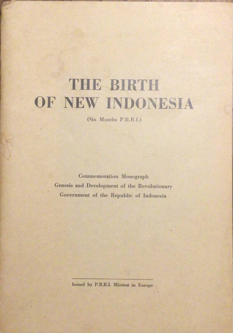 The birth of New Indonesia (Six month P.R.R.I.)