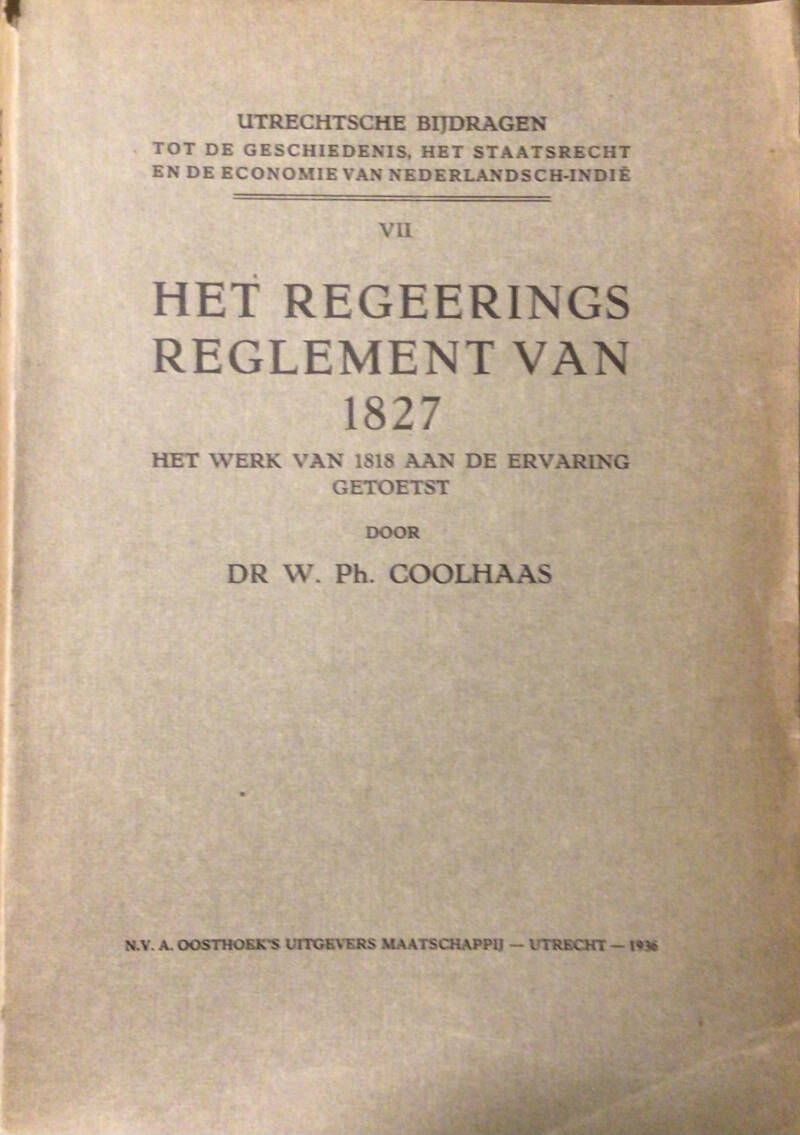 Het regeeringsreglement van 1827 - Dr. W.Ph. Coolhaas