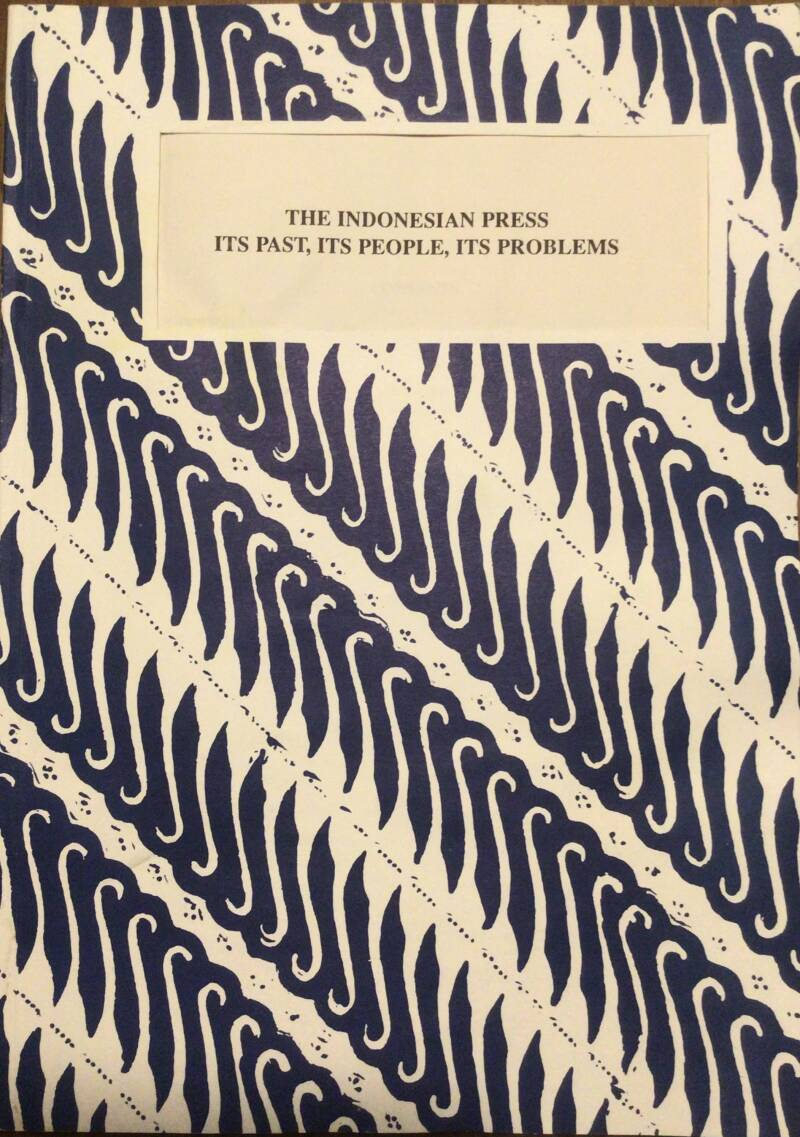 The Indonesian Press its past, its people, its problems