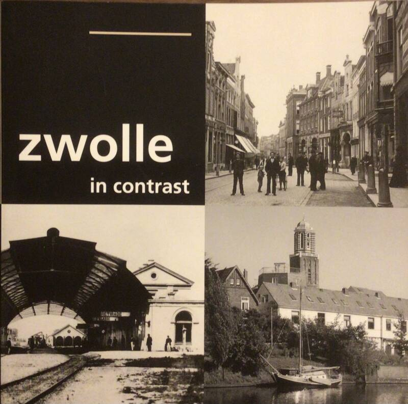 Zwolle in Contrast - Renze Zijlstra e.a.