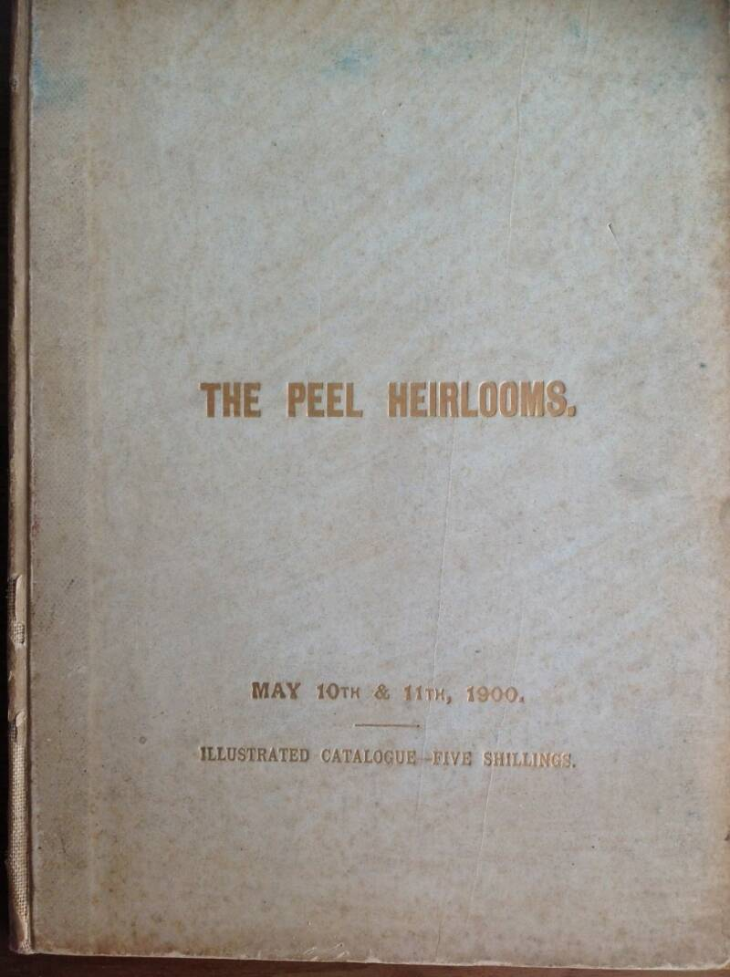 The Peel Heirlooms. - Illustrated Catalogue - Five Shillings