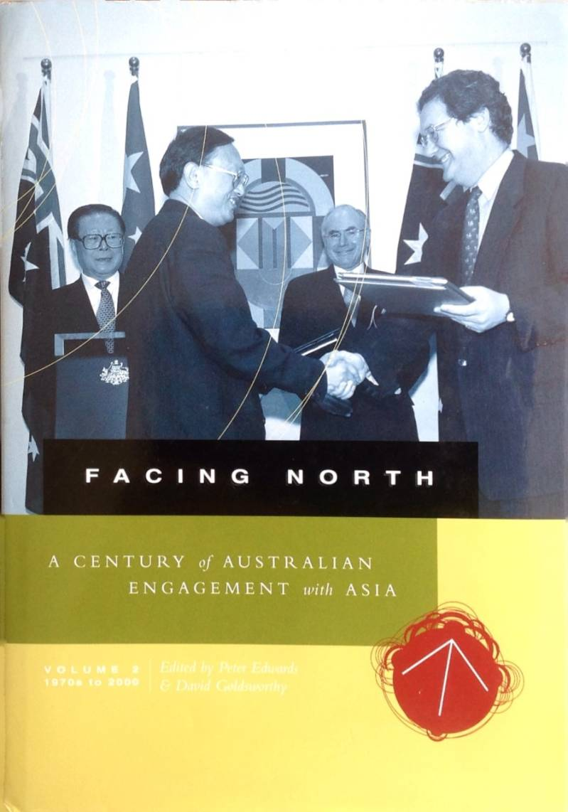 Facing North A century of Australian engagement with Asia David Goldsworthy