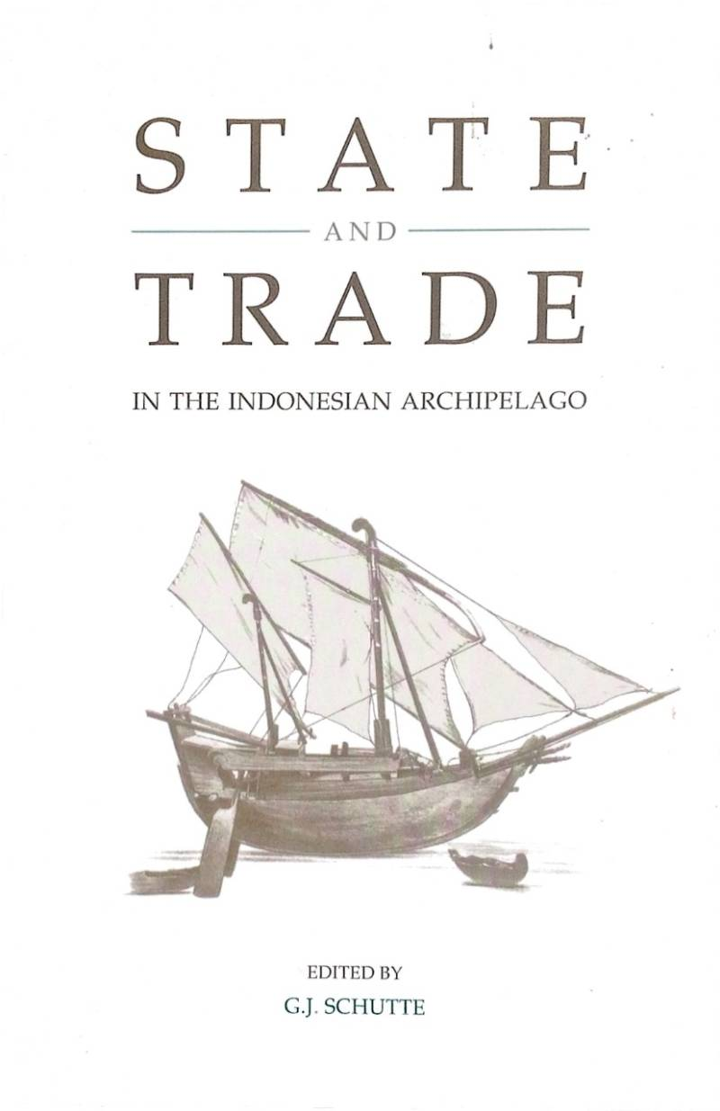 State and trade in the Indonesian archipelago - G.J. Schutte