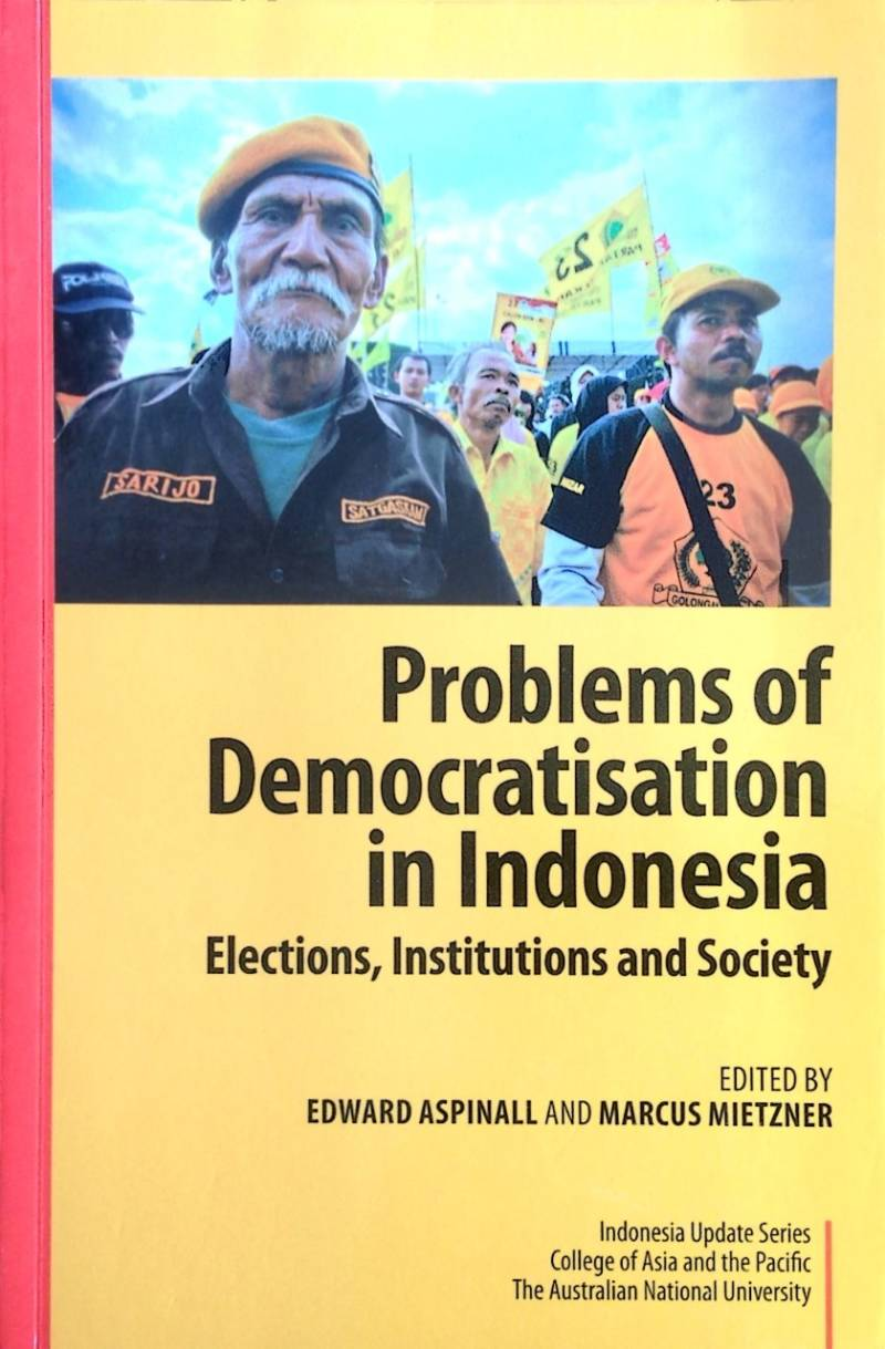 Problems of democratisation in Indonesia - Aspinall & Mietzner