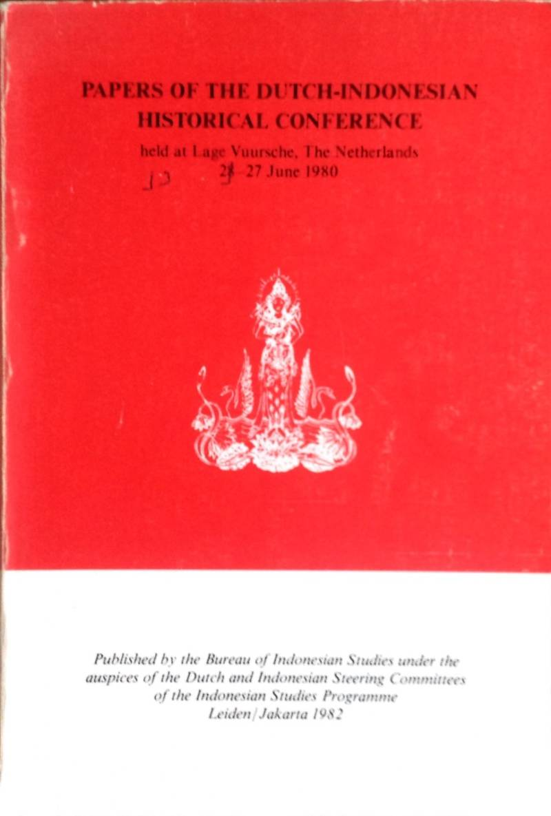 Papers of the Dutch-Indonesian historical conference held at Lage Vuursche the Netherlands