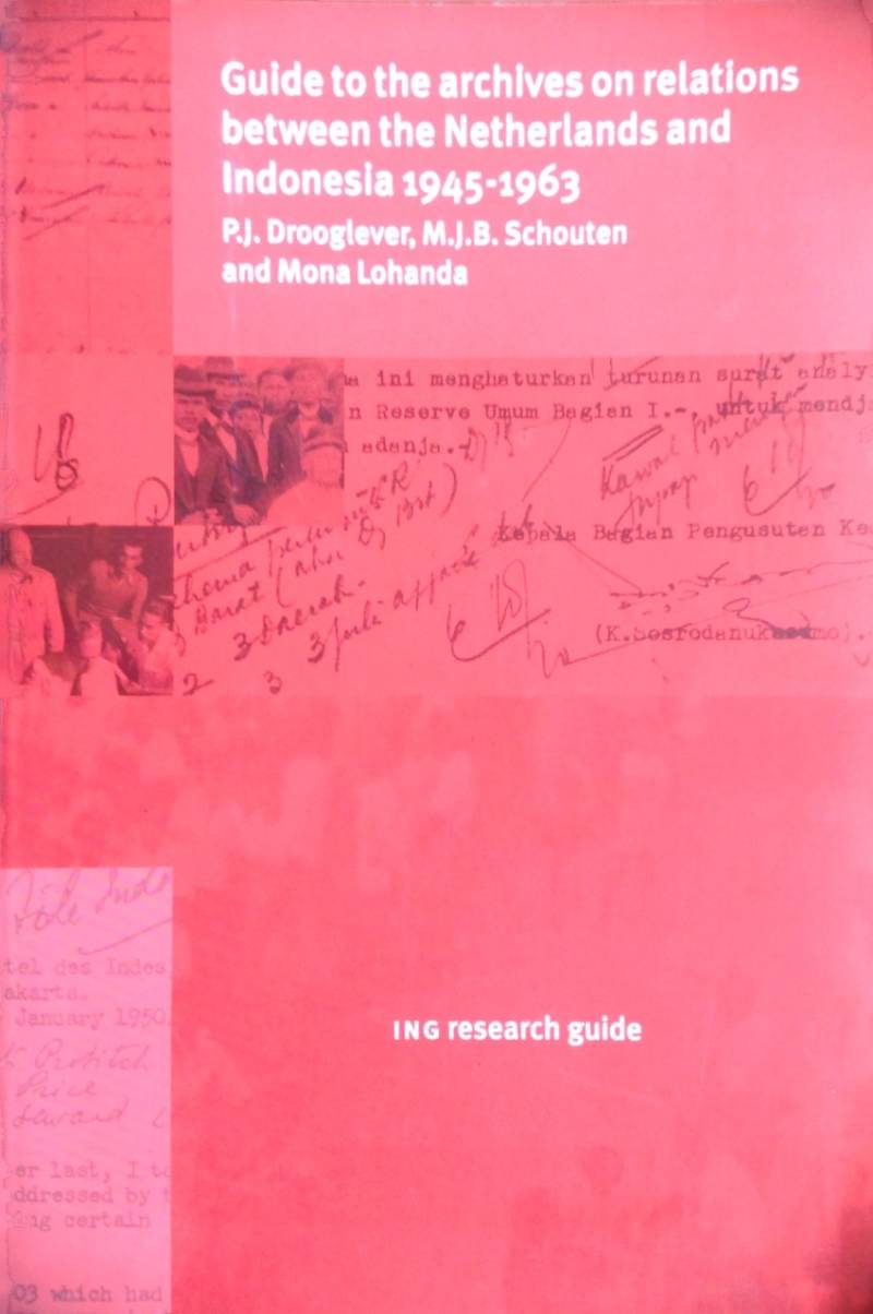 Guide to the archives on relations between the Netherlands and Indonesia 1945-1963 / druk 1