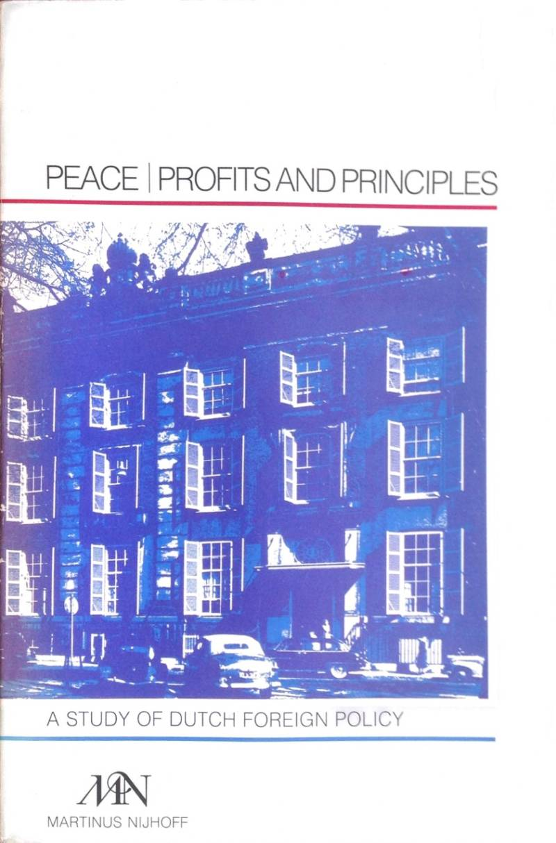 Peace|Profits and principes - Joris J.C. Voorhoeve