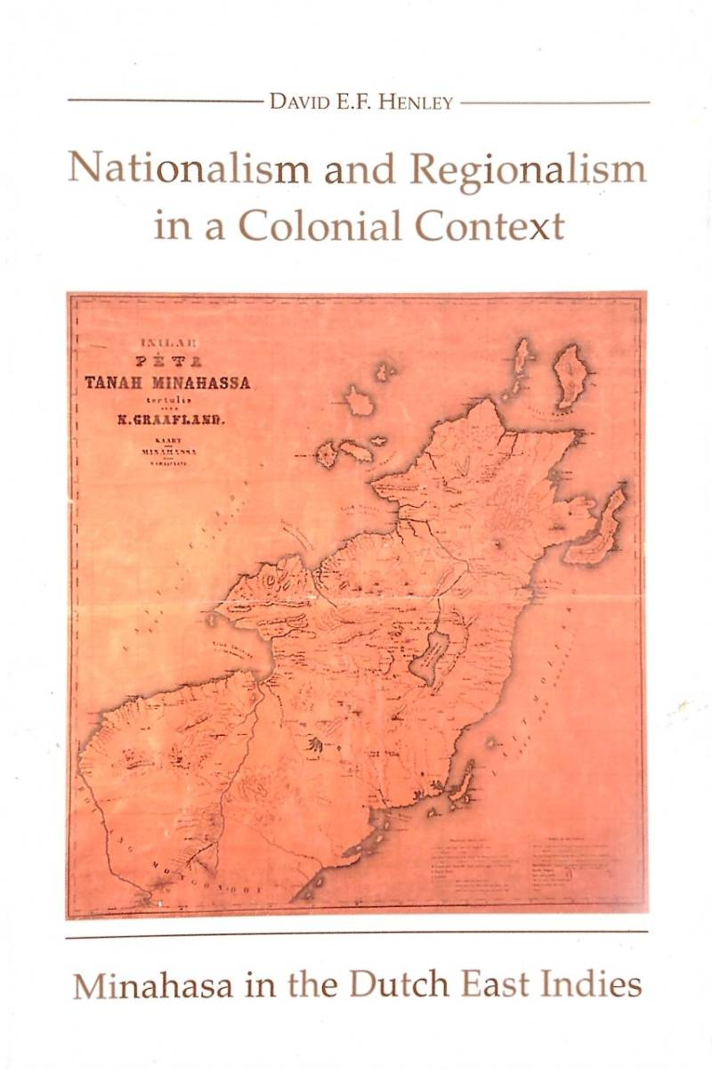 Nationalism and regionalism in colonial context - David E/F. Henley