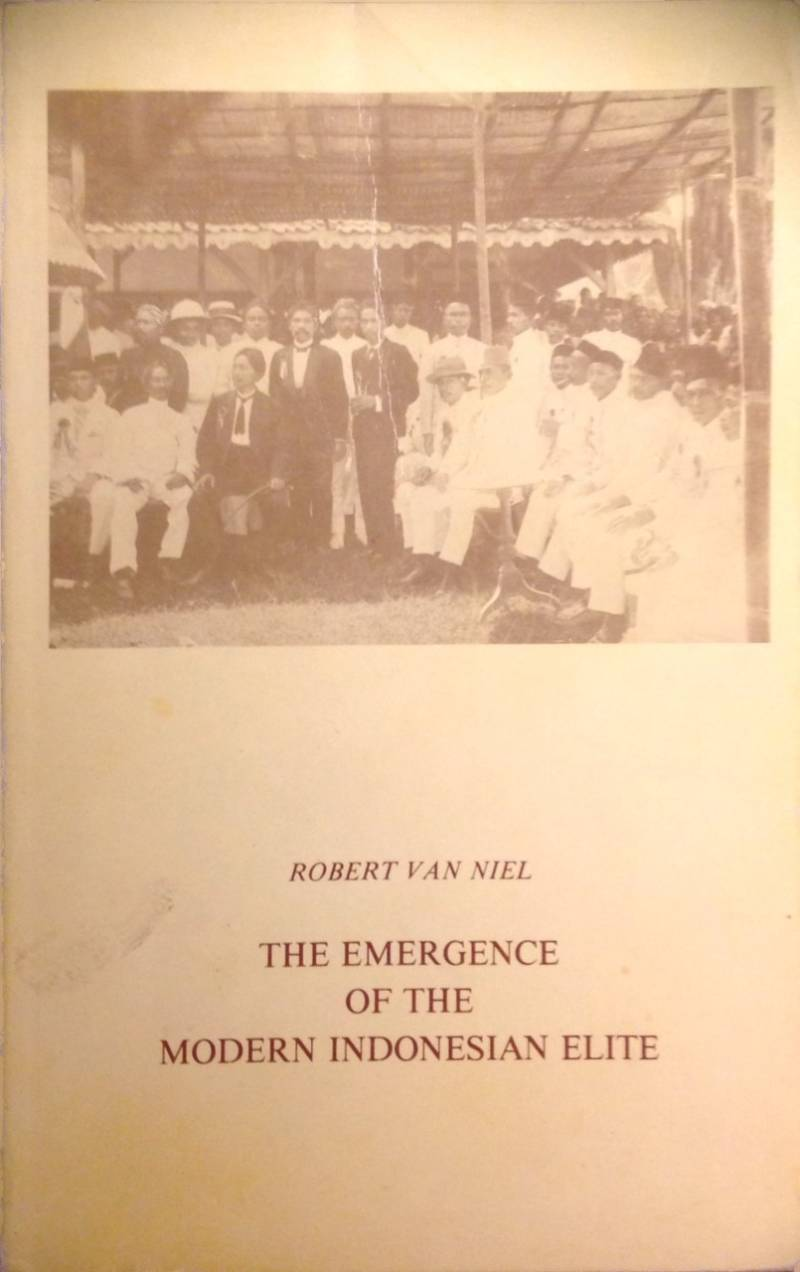 Emergence of the modern indonesian elite - Robert van Niel