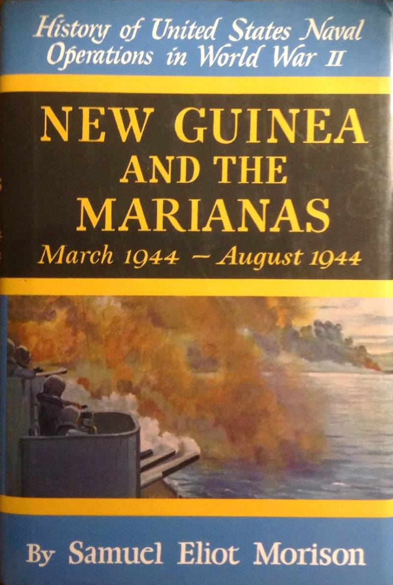 History of United States Naval Operations in World War II - New Guinea and the Marianas