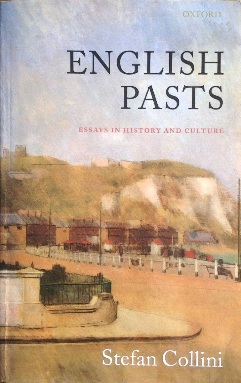 English pasts - essays in history and culture - Stefan Collini