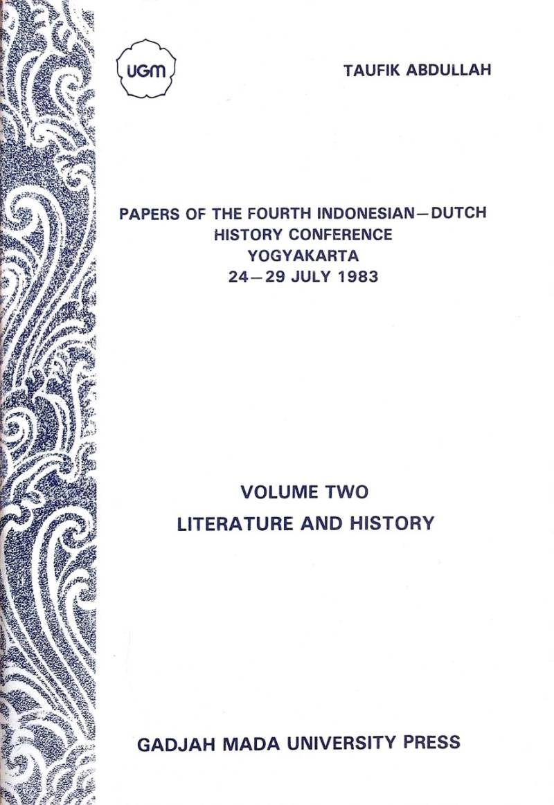 Papers of the fourth Indonesian-Dutch history conference Yogyakarta 24-29 july 1983 Volume Two Literature and history- Sartono Kartodirdjo
