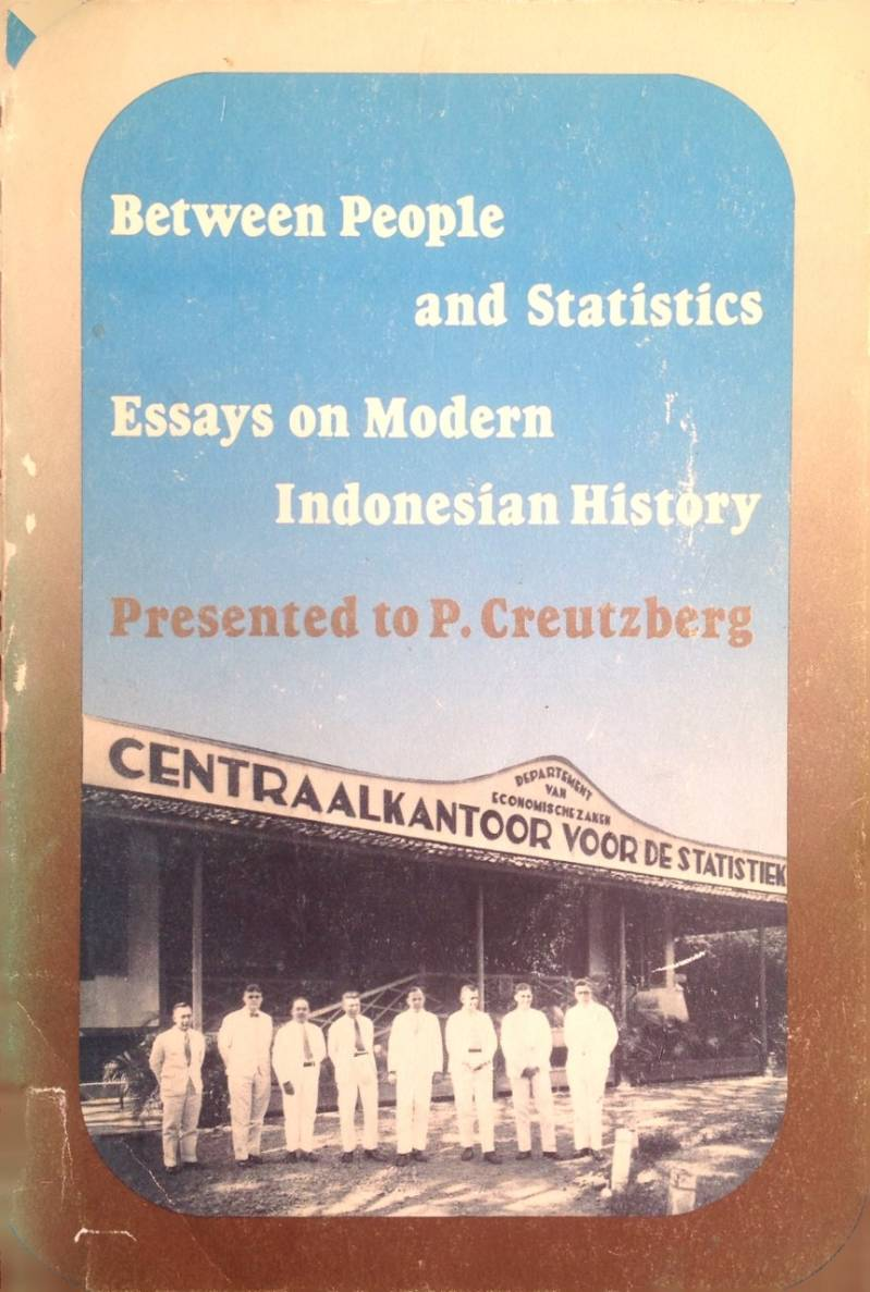 Between people and statistics - essays on modern Indinesian History - P. Creutzberg