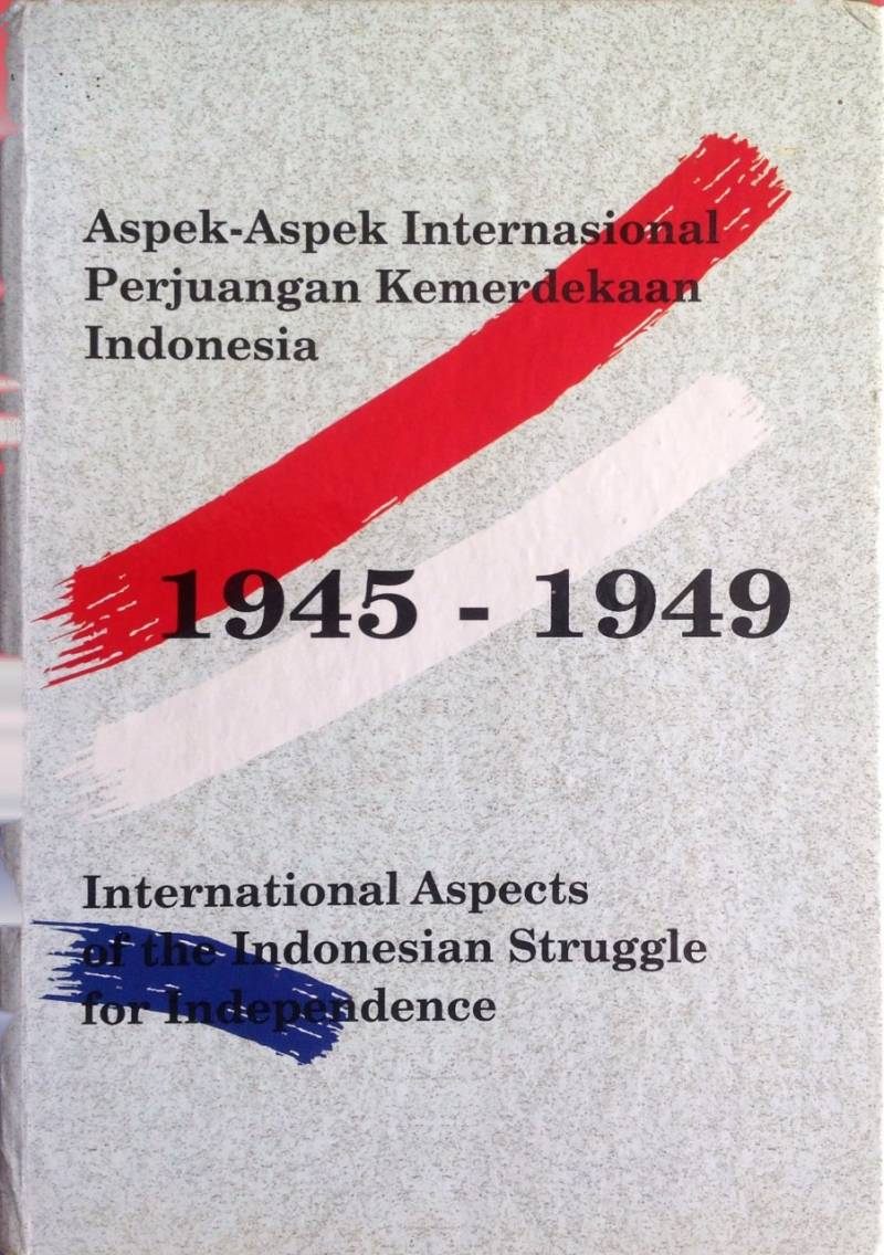 International aspects of the Indonesian struggle for independence 1945 - 1949