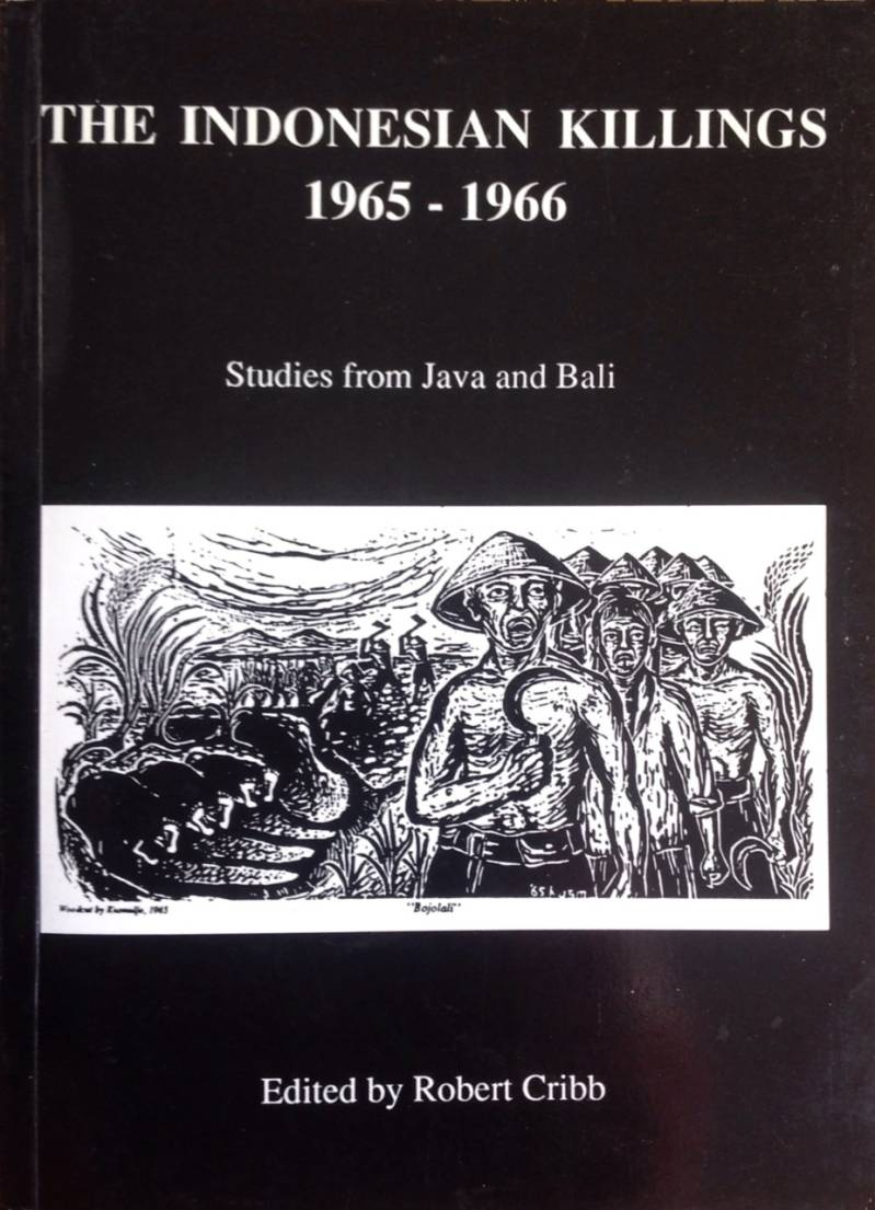 The indonesian Killings 1965 - 1966 - Studies from Java and Bali - Robert Cribb