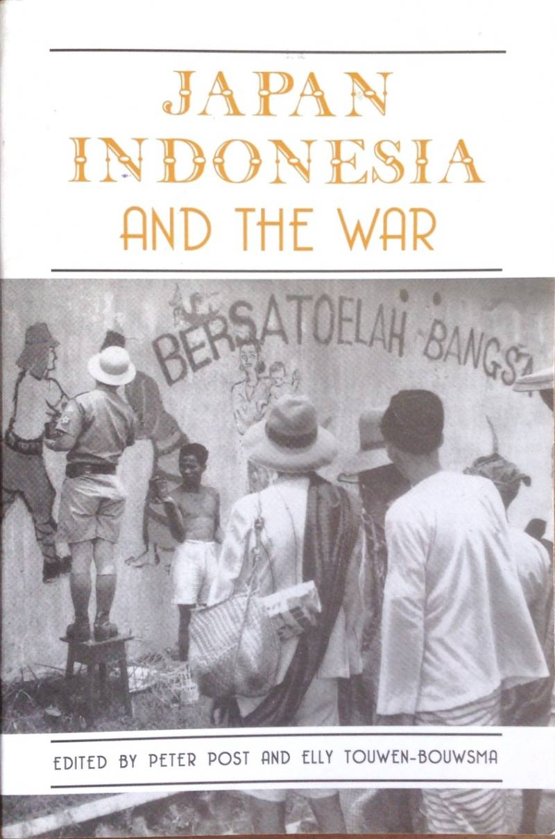 Japan Indonesië and the war - Post, P.