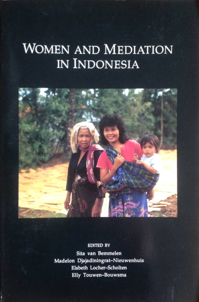 Woman and mediation in Indonesia - S. van Bemmelen, e.a.