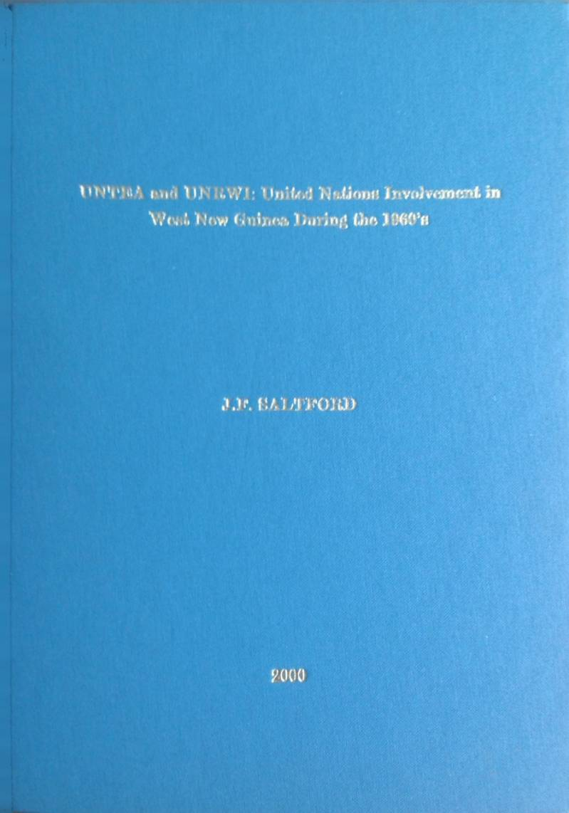 Untea and UNRWI: United Nations Involvement in West-Guinea during the 1960's - J.F. Saltford