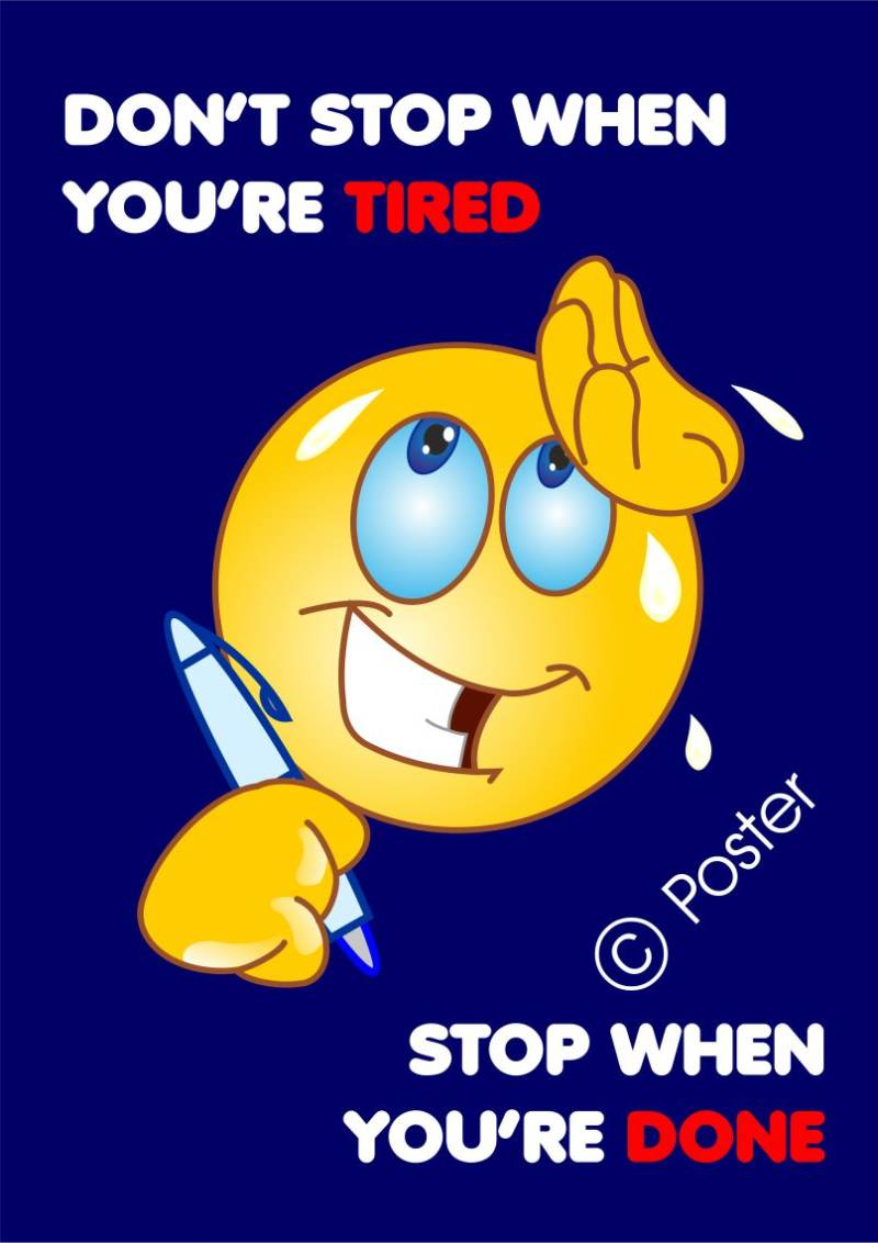 Poster 'Don't stop when you're tired, stop when you're done' A3