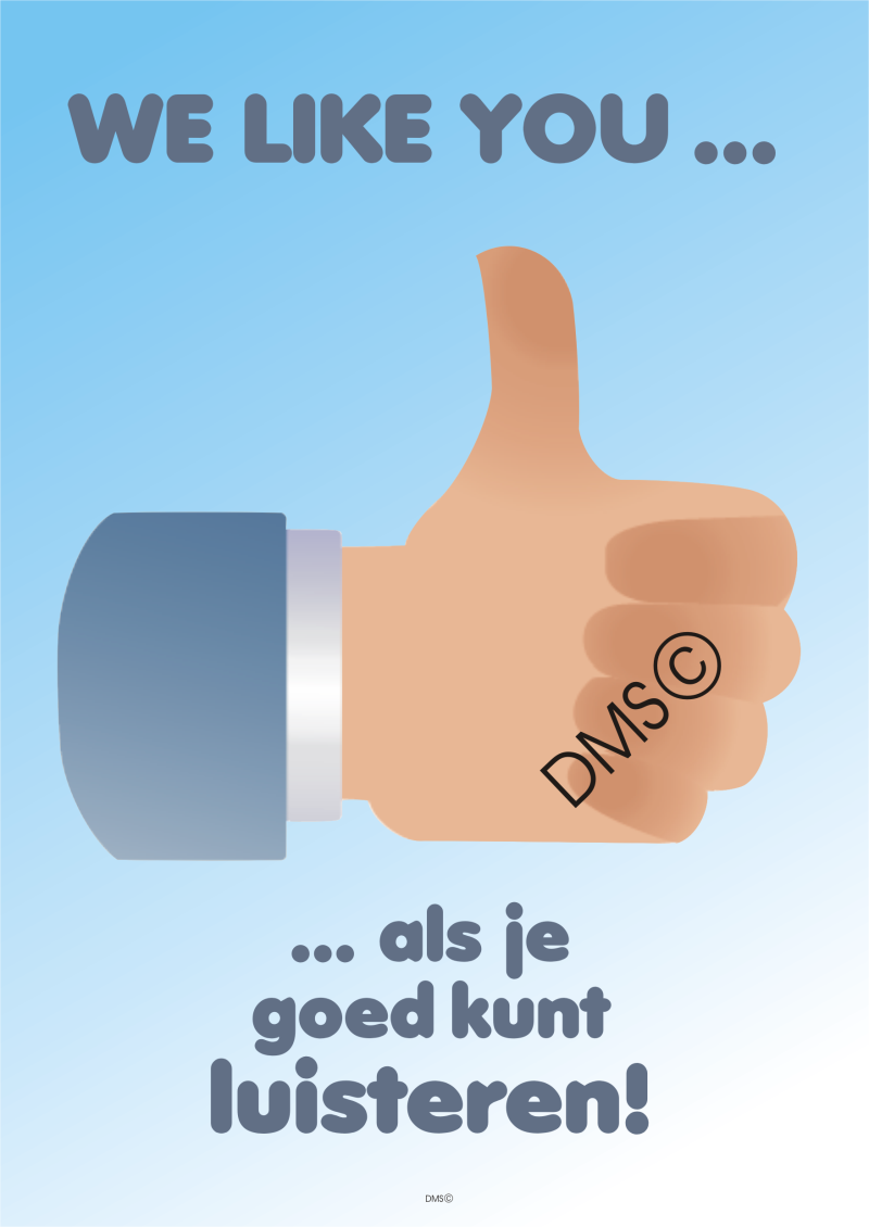 Poster 'We like you als je goed kunt luisteren' A3