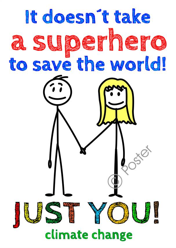 Poster 'It doesn´t take a superhero to save the world!' A3