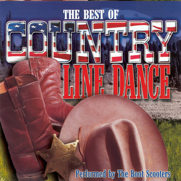 The Boot Scooters ‎– The Best Of Country Line Dance