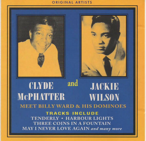 Clyde McPhatter and Jackie Wilson meet Billy Ward And His Dominoes ‎