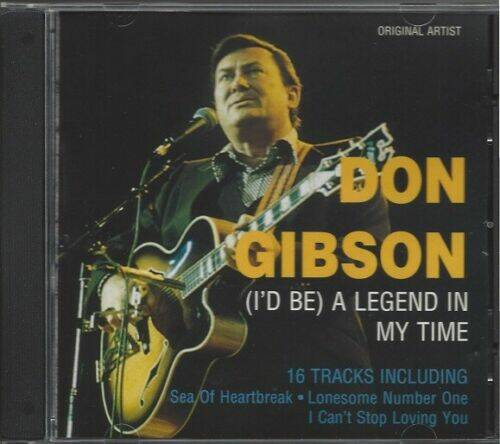Don Gibson - (I'd be) A legend in my time