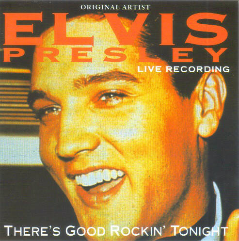 Elvis Presley ‎– There's Good Rockin' Tonight