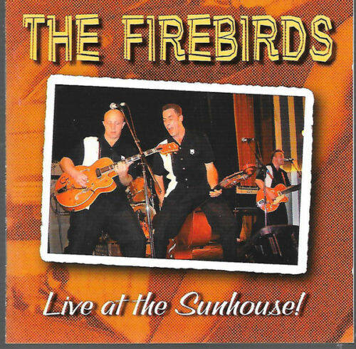 The Firebirds - Live At The Sunhouse