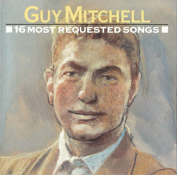 Guy Mitchell ‎– 16 Most Requested Songs