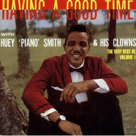 "Huey ""Piano"" Smith & His Clowns ‎– Having A Good Time"