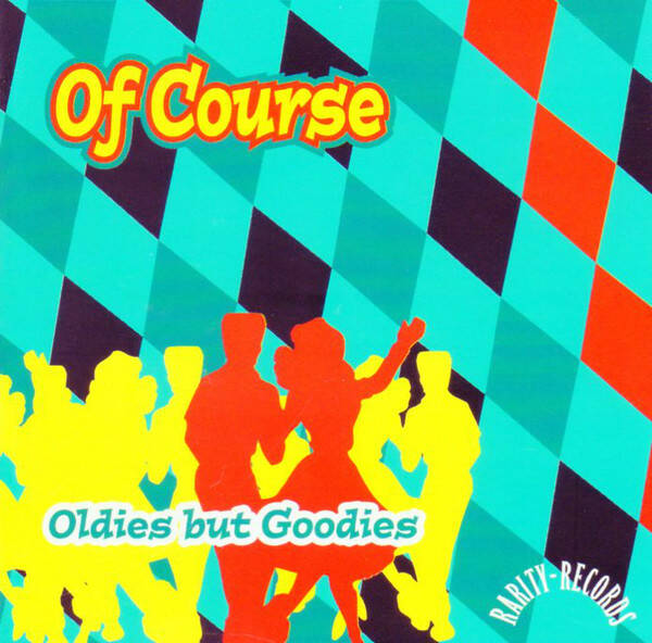 Of Course ‎– Oldies But Goodies