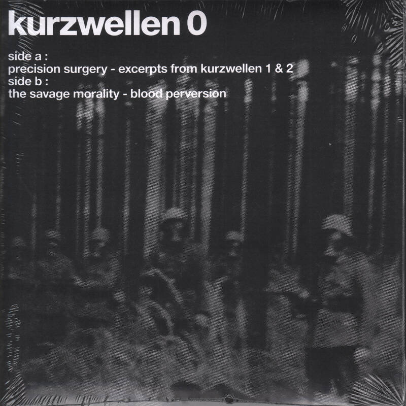 "KURZWELLEN 0 // PRECISION SURGERY // THE SAVAGE MORALITY (7"")"