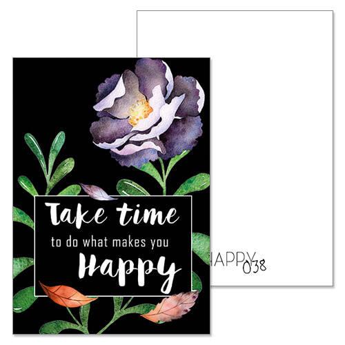 Take time tot do what makes you happy