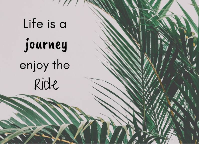 Life is a journey..