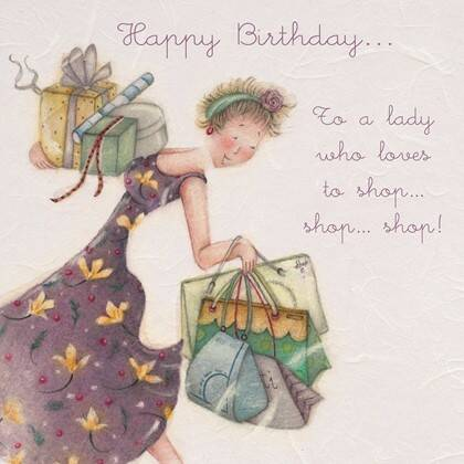 Happy Birthday... To a lady who loves to shop... shop... shop
