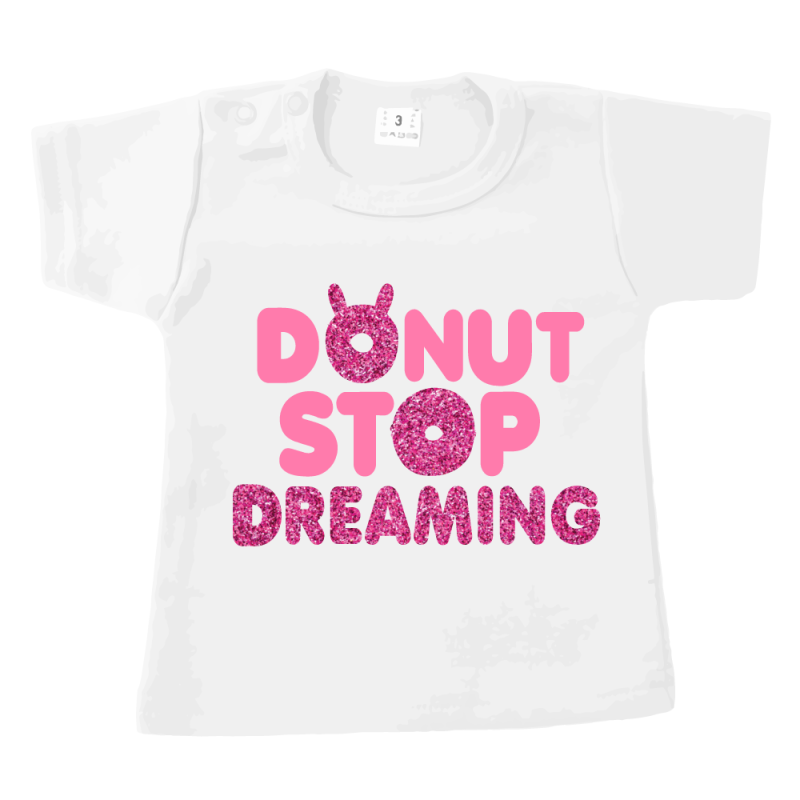 DoNut Stop Dreaming - tshirt wit