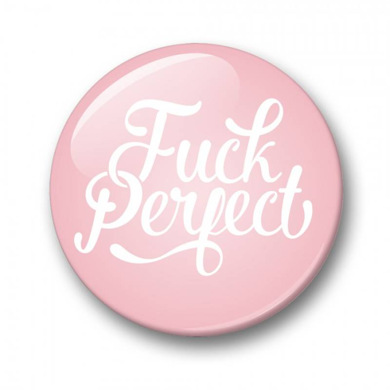 Studio Inktvis button: Fuck perfect 32mm