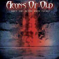 AEONS OF OLD When the blood runs clear CD