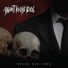 BLUNT KNIFE IDOL GREED HERRITAGE CD