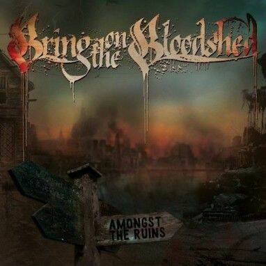 BRING ON THE BLOODSHED Amongst the ruins CD