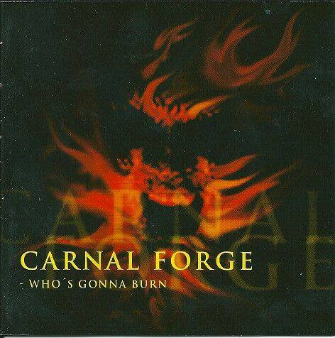 CARNAL FORGE WHO'S GONNA BURN CD