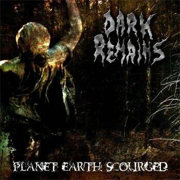 DARK REMAINS PLANET EARTH SCOURGED CD